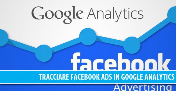 Tracciare il traffico di una campagna di Facebook in Google Analytics