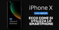 iPhone X cambia il modo di controllare lo smartphone: ecco tutte le nuove gesture che dobbiamo imparare [Video]