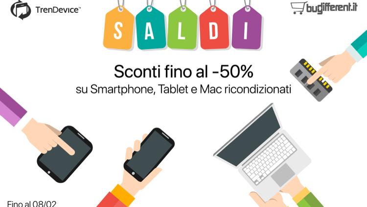 SALDI su TrenDevice e BuyDifferent: Sconti fino al -50% su Smartphone, Tablet e Mac Ricondizionati