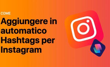 Come velocizzare l'inserimento degli Hashtag su Instagram con Shortcuts [DOWNLOAD #23]